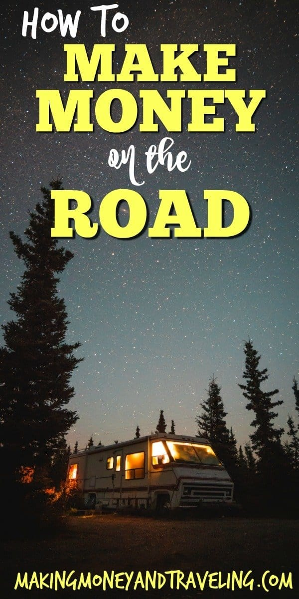 how to make money on the road, make money while RVing, make money traveling